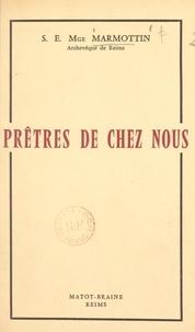 Louis Marmottin - Prêtres de chez nous.