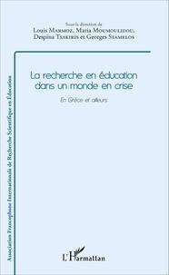 Louis Marmoz et Maria Moumoulidou - La recherche en éducation dans un monde en crise - En Grèce et ailleurs.