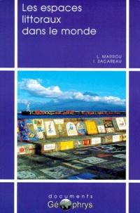 Louis Marrou et Isabelle Sacareau - Les espaces littoraux dans le monde.