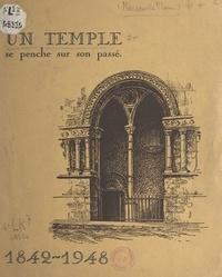 Louis Marsauche - Un temple se penche sur son passé, 1842-1948 - Origines de l'église réformée de Besançon.