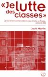 Louis Martin - Je lutte des classes - Le mouvement contre la réforme des retraites en France, automne 2010.
