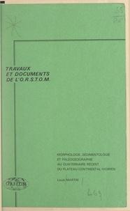 Louis Martin - Morphologie, sédimentologie et paléogéographie au Quaternaire récent du plateau continental ivoirien.