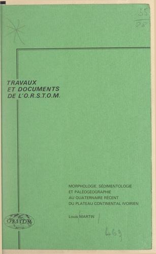 Morphologie, sédimentologie et paléogéographie au Quaternaire récent du plateau continental ivoirien
