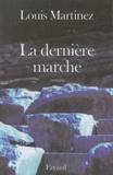 Louis Martinez - Baisser de couleurs Tome 3 : La dernière marche.