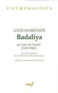 Louis Massignon - Badaliya - Au nom de l'autre (1947-1962).