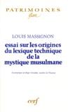 Louis Massignon - Essai sur les origines du lexique technique de la mystique musulmane.