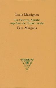 Louis Massignon - La guerre sainte suprême de l'islam arabe.