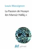 Louis Massignon - La passion de Husayn ibn Mansûr Hallâj - Tome 3, La doctrine de Hallâj.