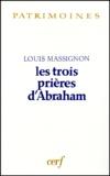 Louis Massignon - Les trois prières d'Abraham.