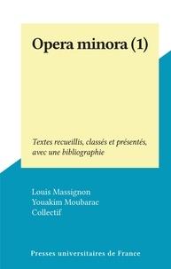 Louis Massignon et Youakim Moubarac - Opera minora (1) - Textes recueillis, classés et présentés, avec une bibliographie.