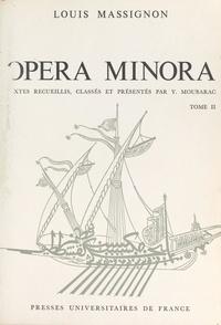Louis Massignon et  Centre d'études Dar El-Salam - Opéra minora (2) - Hallâj : mystique, langue et pensée islamiques.