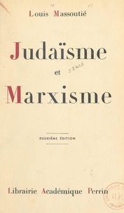 Louis Massoutié - Judaïsme et marxisme.