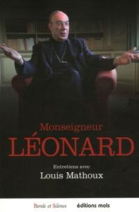 Louis Mathoux - Monseigneur Léonard - Entretiens avec Louis Mathoux.