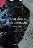Louis Mauberret - Debout dans ce siècle anthracite - 1909-2000. 1 DVD