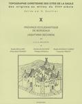Louis Maurin - Topographie chrétienne des cités de la Gaule des origines au milieu du VIIIe siècle - Volume 10, Province ecclésiatique de Bordeaux (Aquitania secunda).