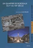 Louis Maurin - Un quartier de Bordeaux du Ier au VIIIe siècle - Les fouilles de la place Camille-Jullian (1989-1990).