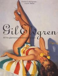 Louis Meisel et Charles Martignette - Gil Elvgren - All his glamorous American pin-ups.