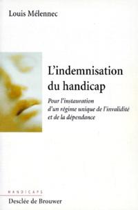 LINDEMNISATION DU HANDICAP. Pour linstauration dun régime unique de linvalidité et de la dépendance.pdf