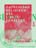 Louis Ménard - Catéchisme religieux des libres-penseurs.
