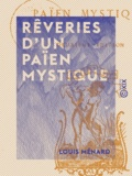 Louis Ménard - Rêveries d'un païen mystique.