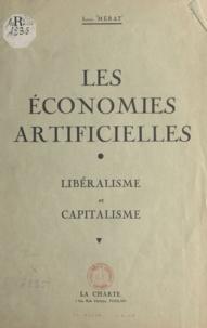 Louis Mérat - Les économies artificielles - Libéralisme et capitalisme.