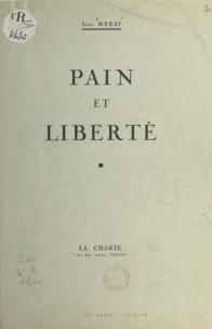 Louis Mérat - Pain et liberté.