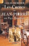 Louis Mercier - Les contes de Jean-Pierre en pays roannais.