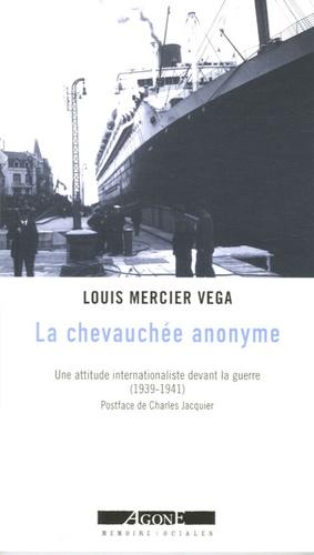 La chevauchée anonyme. Ni l'un ni l'autre (1939-1941) ; In Memoriam ; Une attitude internationaliste devant la guerre