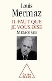 Louis Mermaz - Il faut que je vous dise - Mémoires.