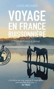Louis Meunier - Voyage en France buissonnière - Tour de France à cheval.