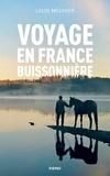 Louis Meunier - Voyage en France buissonnière.