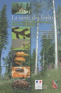 Louis-Michel Nageleisen et François-Xavier Saintonge - La santé des forêts - Maladies, insectes, accidents climatiques... Diagnostic et prévention.