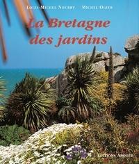 Louis-Michel Nourry et Michel Ogier - La Bretagne des jardins.