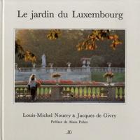 Louis-Michel Nourry et Jacques de Givry - Le jardin du Luxembourg.