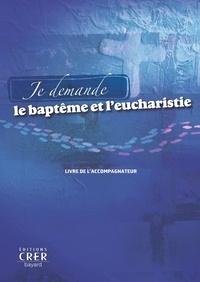 Histoiresdenlire.be Je demande le baptême et l'eucharistie - Livre de l'accompagnateur Image