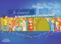 Louis-Michel Renier et Jean-Christophe Delente - Je demande le baptême et l'eucharistie.