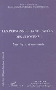 Louis-Michel Renier - Les personnes handicapées : des citoyens ! - Une leçon d'humanité.