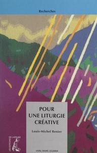 Louis-Michel Renier et Michel Scouarnec - Pour une liturgie créative.