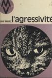 Louis Millet et Bernadette Delarge - L'agressivité.
