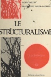 Louis Millet et Madeleine Varin d'Ainvelle - Le structuralisme.