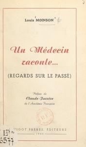 Louis Moinson et Claude Farrère - Un médecin raconte... (regards sur le passé).