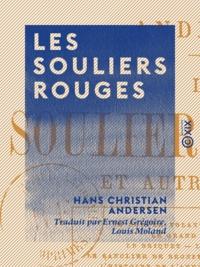 Louis Moland et Ernest Grégoire - Les Souliers rouges - Et autres contes.