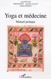 Louis Moline et Malek Daouk - Yoga et médecine - Manuel pratique.