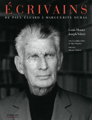 Louis Monier et Joseph Vebret - Ecrivains - De Paul Eluard à Marguerite Duras.