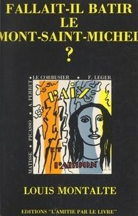 Louis Montalte et  Le Corbusier - Fallait-il bâtir le Mont Saint-Michel ? - Pages extraites de l'œuvre complète de Le Corbusier, 1948.