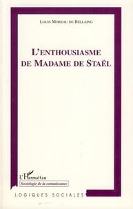 Louis Moreau de Bellaing - L'enthousiasme de Madame de Staël.