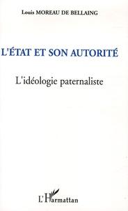 Louis Moreau de Bellaing - L'Etat et son autorité - L'idéologie paternaliste.