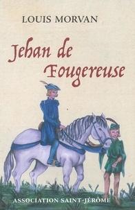 Louis Morvan - Jehan de Fougereuse.