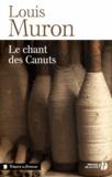 Louis Muron - Le Chant des canuts.
