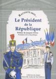 Louis Muron - Raconte-moi... Le Président de la République.